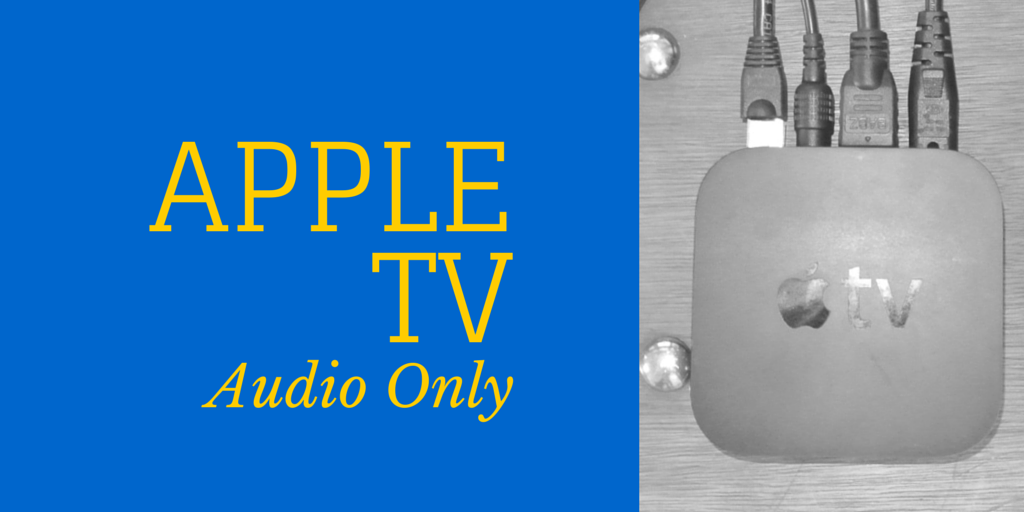 Apple TV Audio Only