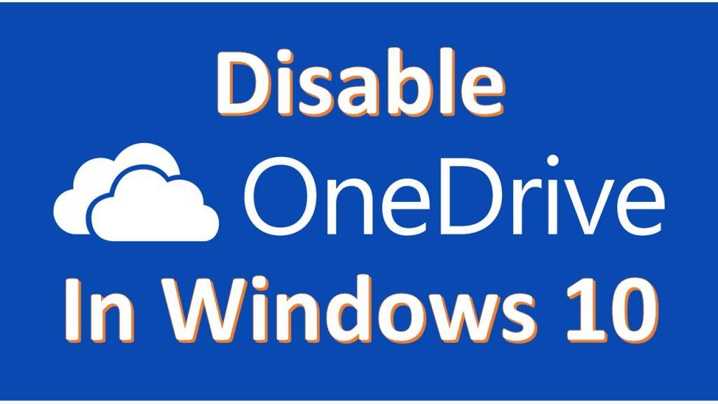 Disbale OneDrive in Windows 10